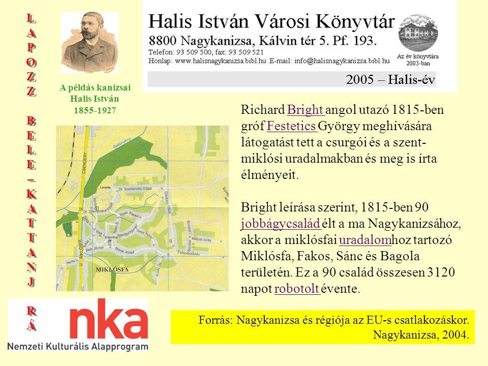 LAPOZZBELE–KATTANJRÁLAPOZZBELE–KATTANJRÁ LAPOZZBELE–KATTANJRÁLAPOZZBELE–KATTANJRÁ A példás kanizsai Halis István 1855-1927 Forrás: Nagykanizsa és régiója az EU-s csatlakozáskor.