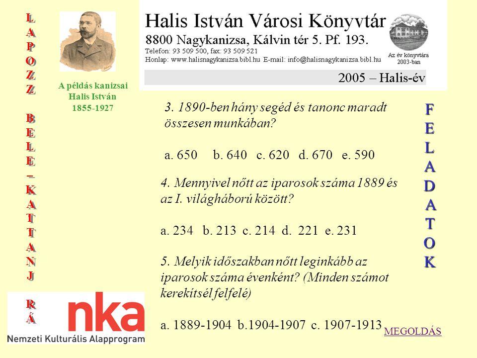 LAPOZZBELE–KATTANJRÁLAPOZZBELE–KATTANJRÁ LAPOZZBELE–KATTANJRÁLAPOZZBELE–KATTANJRÁ A példás kanizsai Halis István 1855-1927 4.