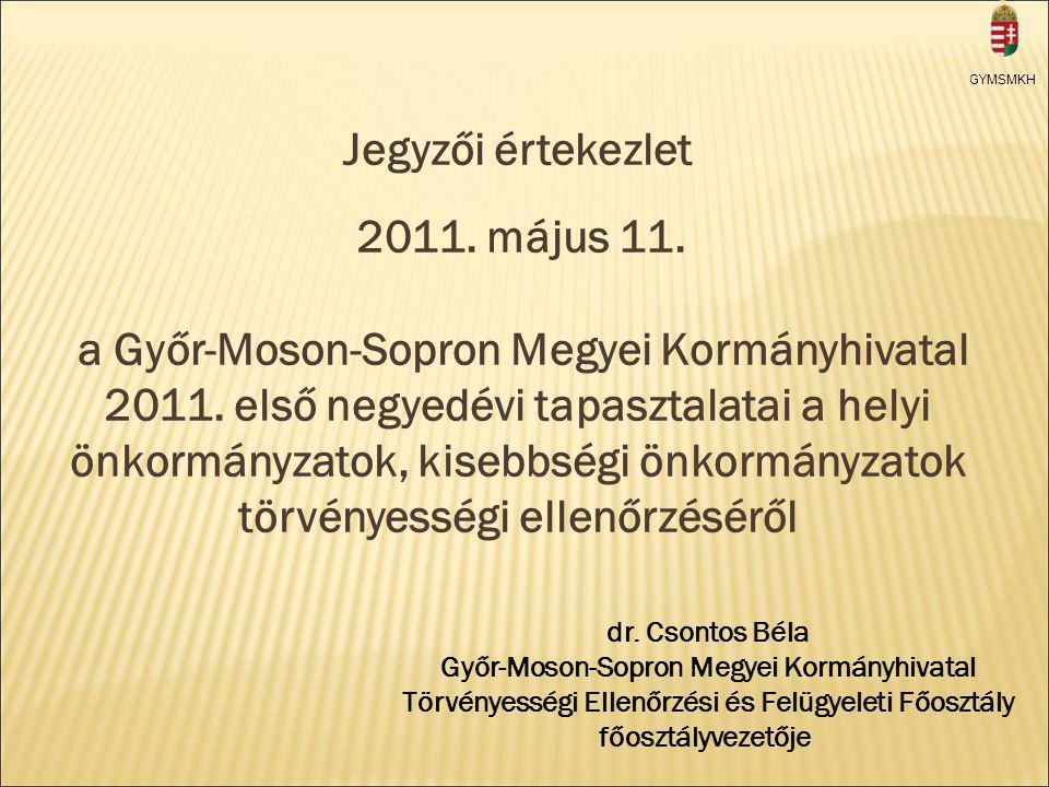 GYMSMKH Jegyzői értekezlet 2011. május 11. a Győr-Moson-Sopron Megyei Kormányhivatal 2011.