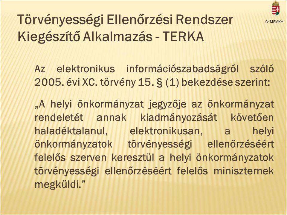 Törvényességi Ellenőrzési Rendszer Kiegészítő Alkalmazás - TERKA Az elektronikus információszabadságról szóló 2005.
