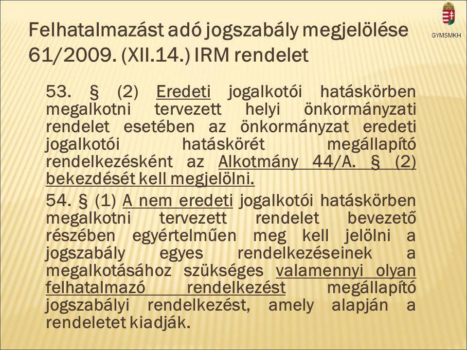 Felhatalmazást adó jogszabály megjelölése 61/2009.