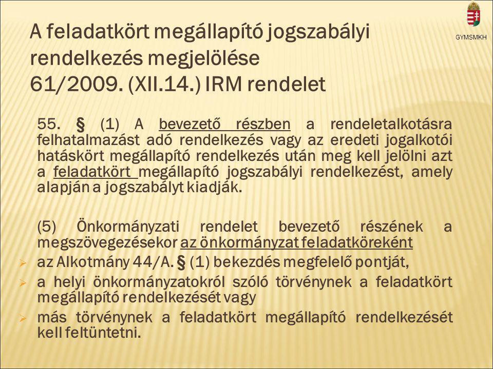 A feladatkört megállapító jogszabályi rendelkezés megjelölése 61/2009.