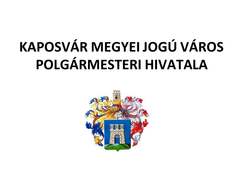 KAPOSVÁR MEGYEI JOGÚ VÁROS POLGÁRMESTERI HIVATALA