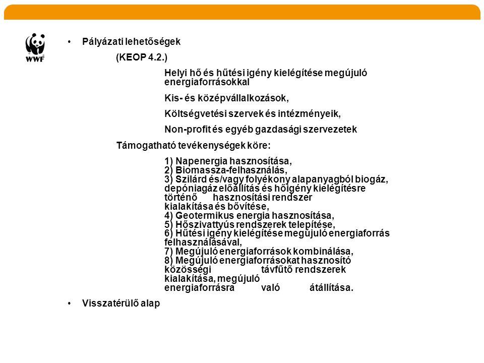 •Pályázati lehetőségek (KEOP 4.2.) Helyi hő és hűtési igény kielégítése megújuló energiaforrásokkal Kis- és középvállalkozások, Költségvetési szervek