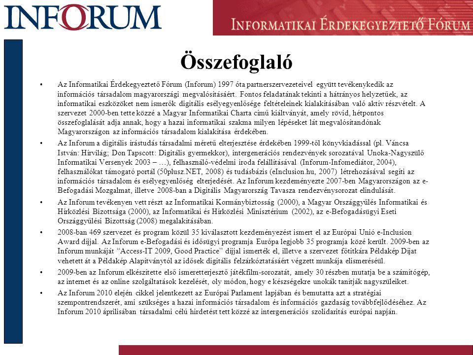 Összefoglaló •Az Informatikai Érdekegyeztető Fórum (Inforum) 1997 óta partnerszervezeteivel együtt tevékenykedik az információs társadalom magyarországi megvalósításáért.