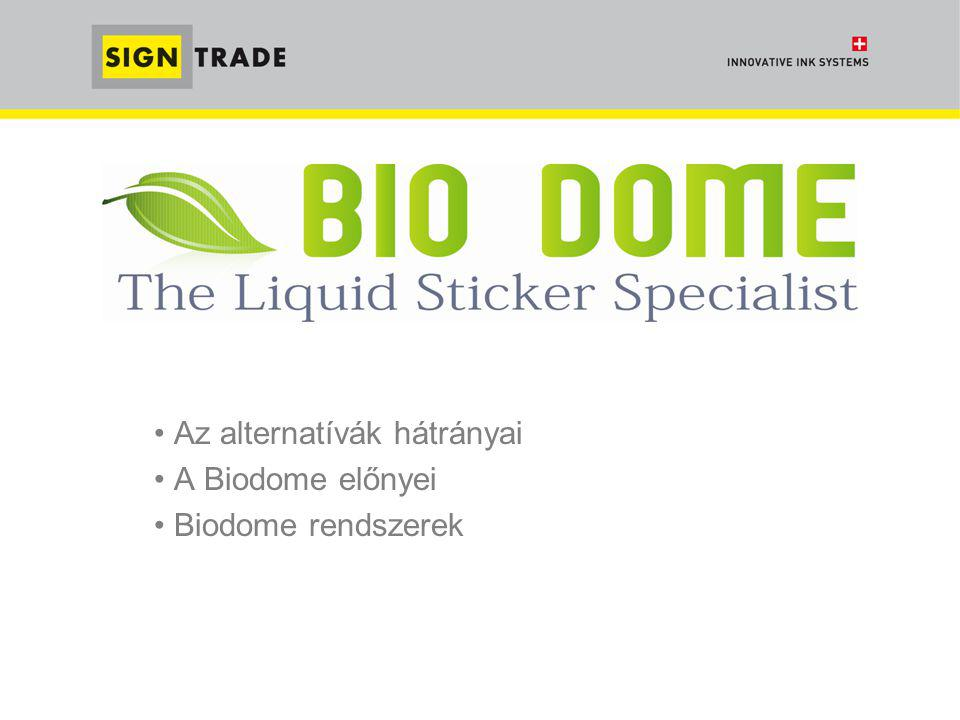 • Az alternatívák hátrányai • A Biodome előnyei • Biodome rendszerek