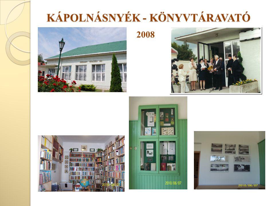 KÁPOLNÁSNYÉK - KÖNYVTÁRAVATÓ KÁPOLNÁSNYÉK - KÖNYVTÁRAVATÓ 2008