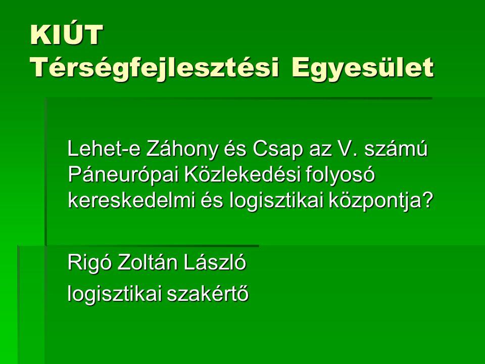 KIÚT Térségfejlesztési Egyesület Lehet-e Záhony és Csap az V.