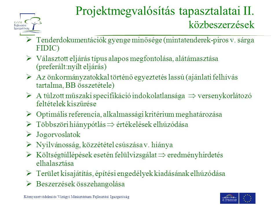 Környezetvédelmi és Vízügyi Minisztérium Fejlesztési Igazgatóság Projektmegvalósítás tapasztalatai II.