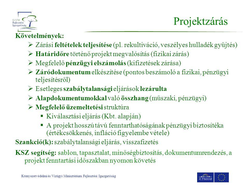 Környezetvédelmi és Vízügyi Minisztérium Fejlesztési Igazgatóság Projektzárás Követelmények:  Zárási feltételek teljesítése (pl.