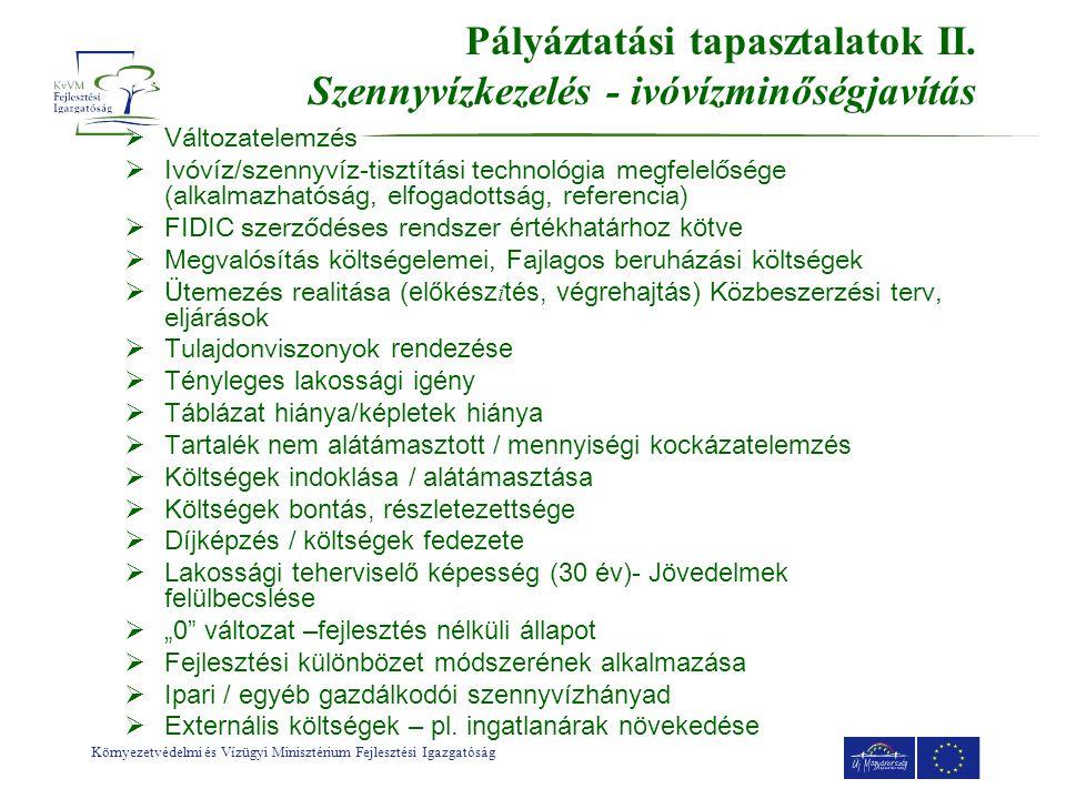 Környezetvédelmi és Vízügyi Minisztérium Fejlesztési Igazgatóság Pályáztatási tapasztalatok II.