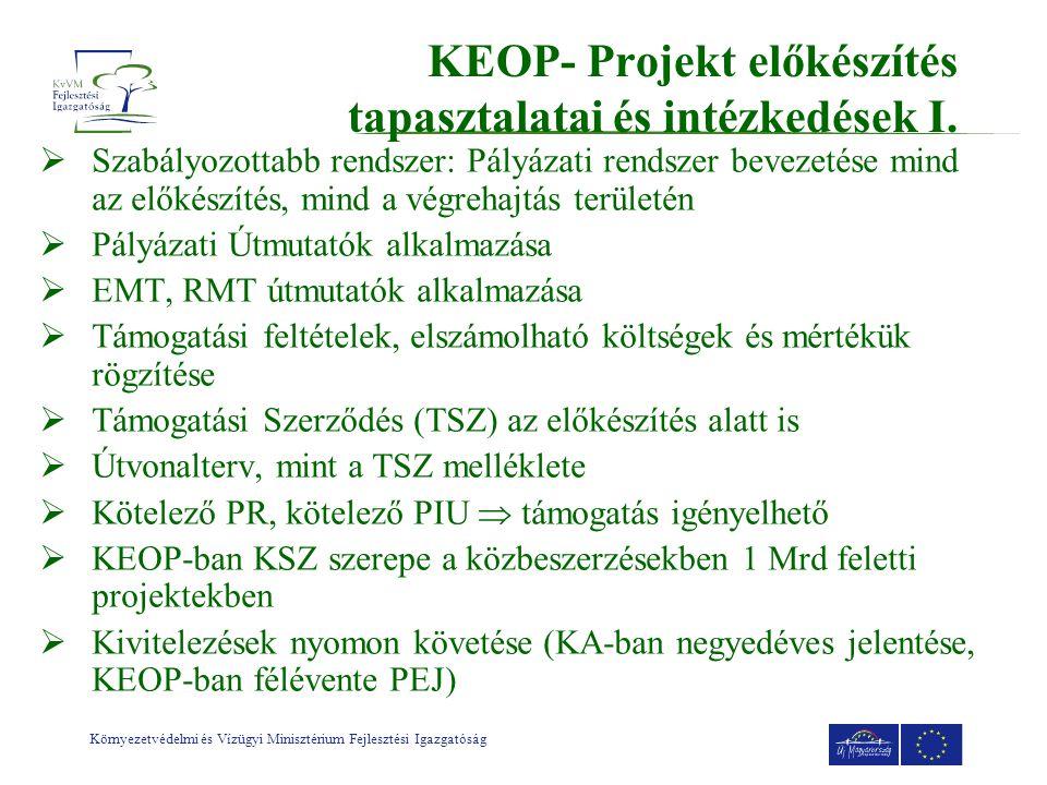Környezetvédelmi és Vízügyi Minisztérium Fejlesztési Igazgatóság KEOP- Projekt előkészítés tapasztalatai és intézkedések I.