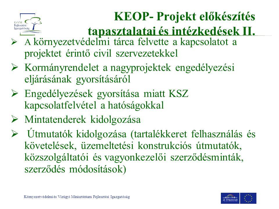 Környezetvédelmi és Vízügyi Minisztérium Fejlesztési Igazgatóság KEOP- Projekt előkészítés tapasztalatai és intézkedések II.
