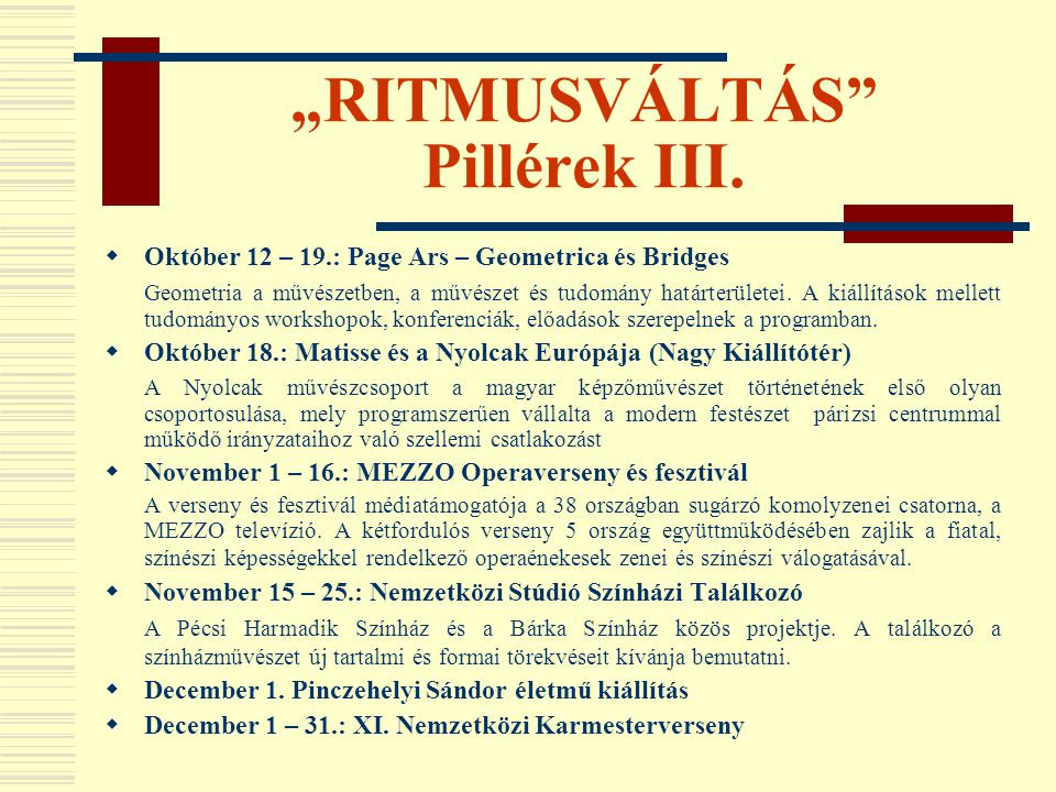 """""""RITMUSVÁLTÁS"""" Pillérek III.  Október 12 – 19.: Page Ars – Geometrica és Bridges Geometria a művészetben, a művészet és tudomány határterületei. A ki"""