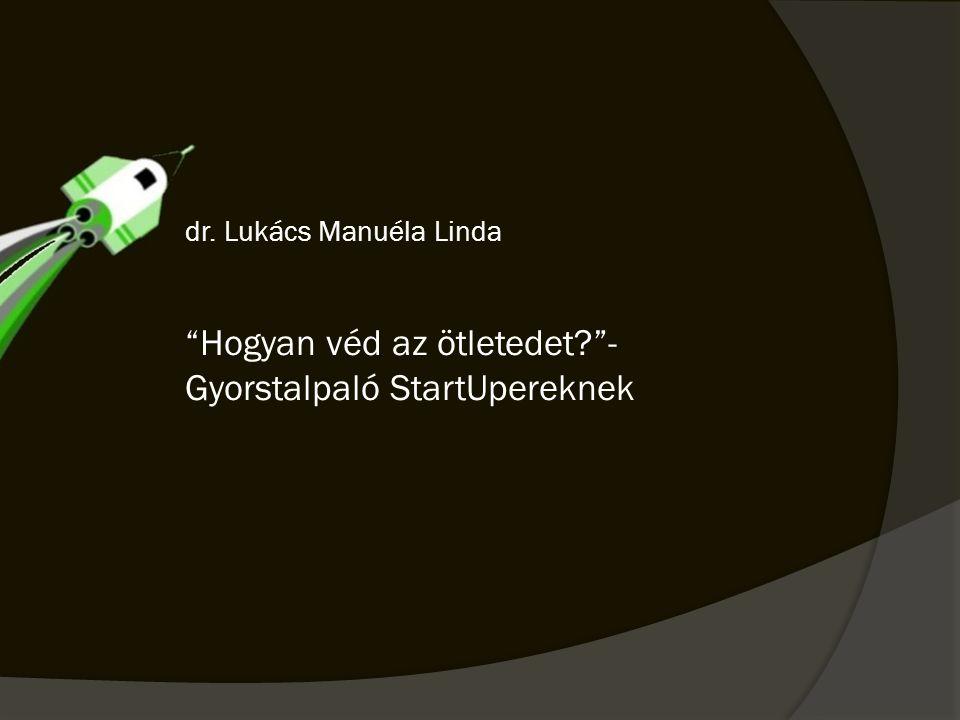 """dr. Lukács Manuéla Linda """"Hogyan véd az ötletedet?""""- Gyorstalpaló StartUpereknek"""