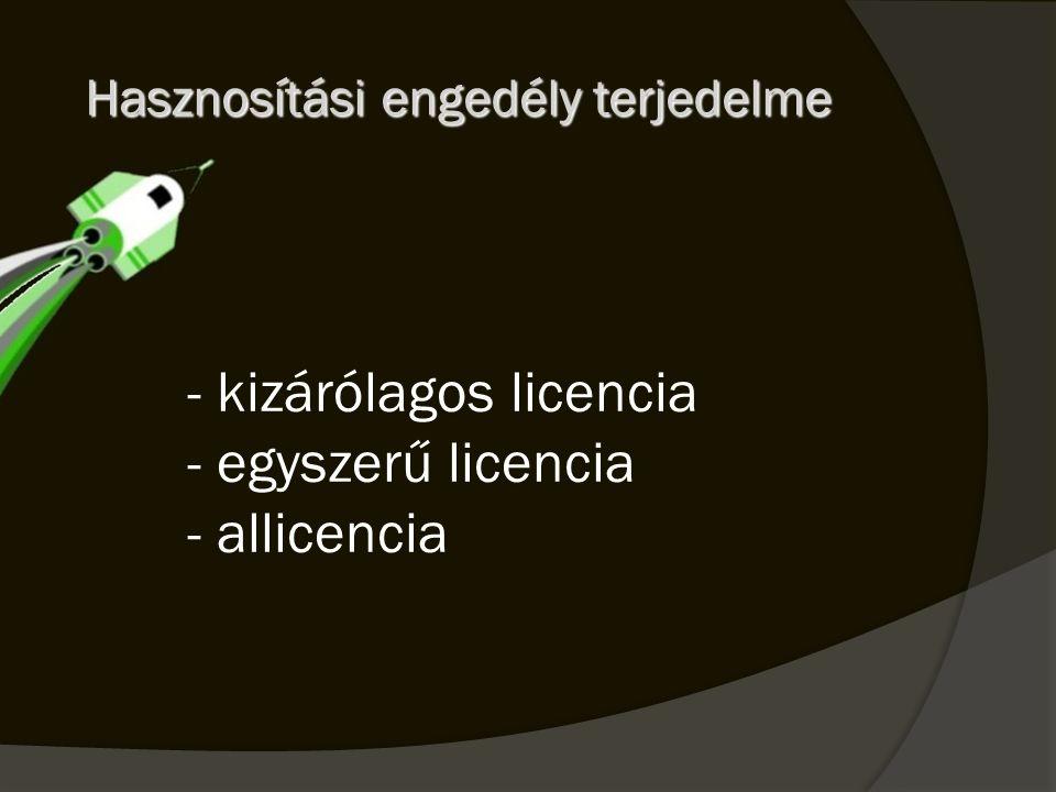 - kizárólagos licencia - egyszerű licencia - allicencia Hasznosítási engedély terjedelme