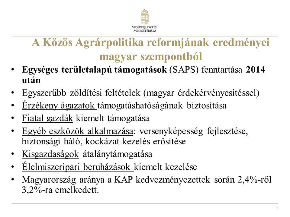 7 A Közös Agrárpolitika reformjának eredményei magyar szempontból • Egységes területalapú támogatások (SAPS) fenntartása 2014 után • Egyszerűbb zöldít