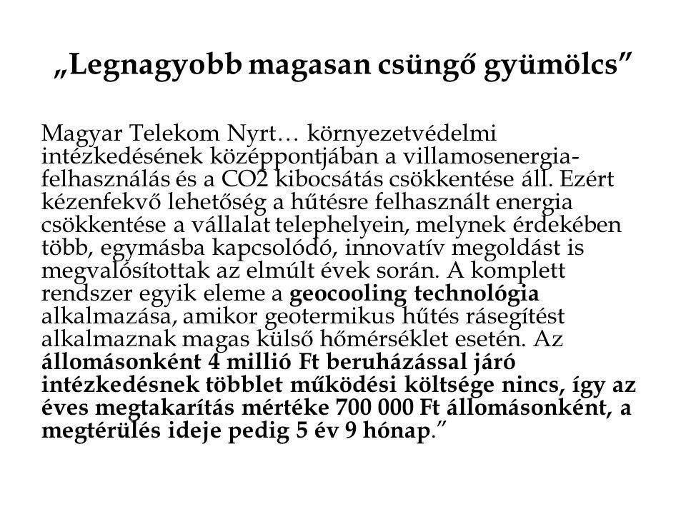 """""""Legnagyobb magasan csüngő gyümölcs"""" Magyar Telekom Nyrt… környezetvédelmi intézkedésének középpontjában a villamosenergia- felhasználás és a CO2 kibo"""