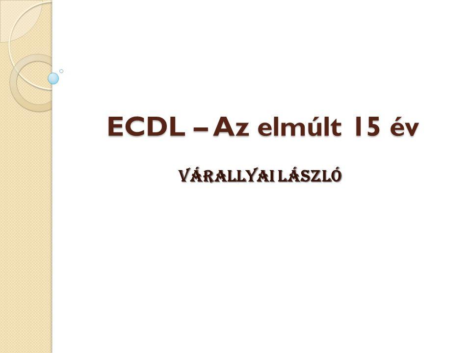 ECDL – Az elmúlt 15 év Várallyai László