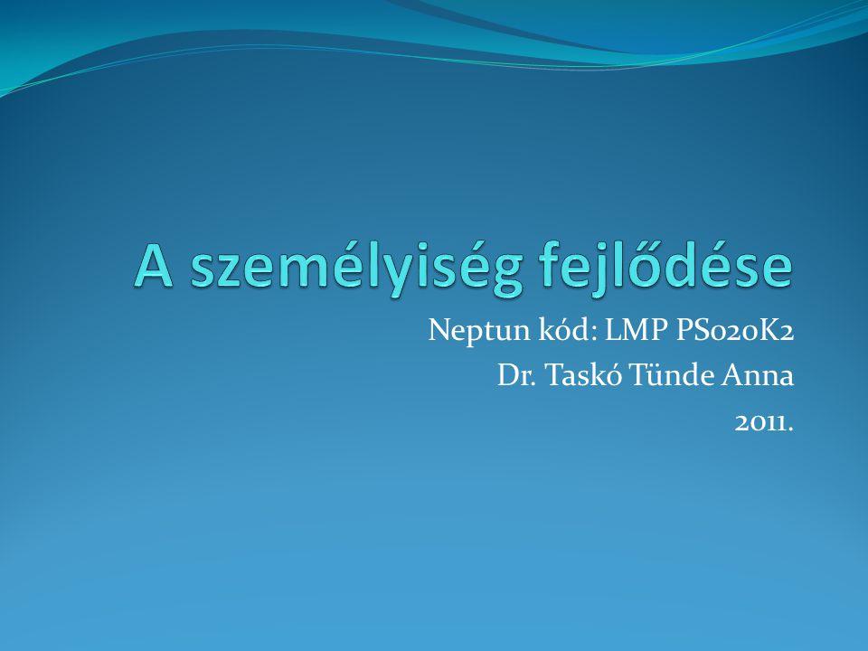 Neptun kód: LMP PS020K2 Dr. Taskó Tünde Anna 2011.