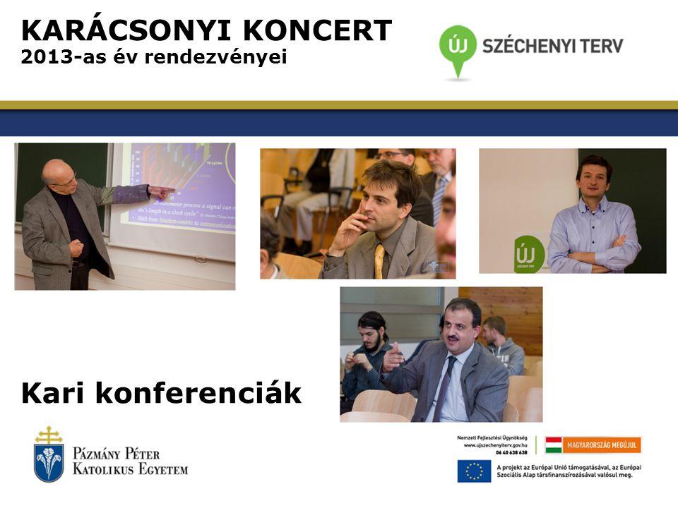 KARÁCSONYI KONCERT 2013-as év rendezvényei Kari konferenciák