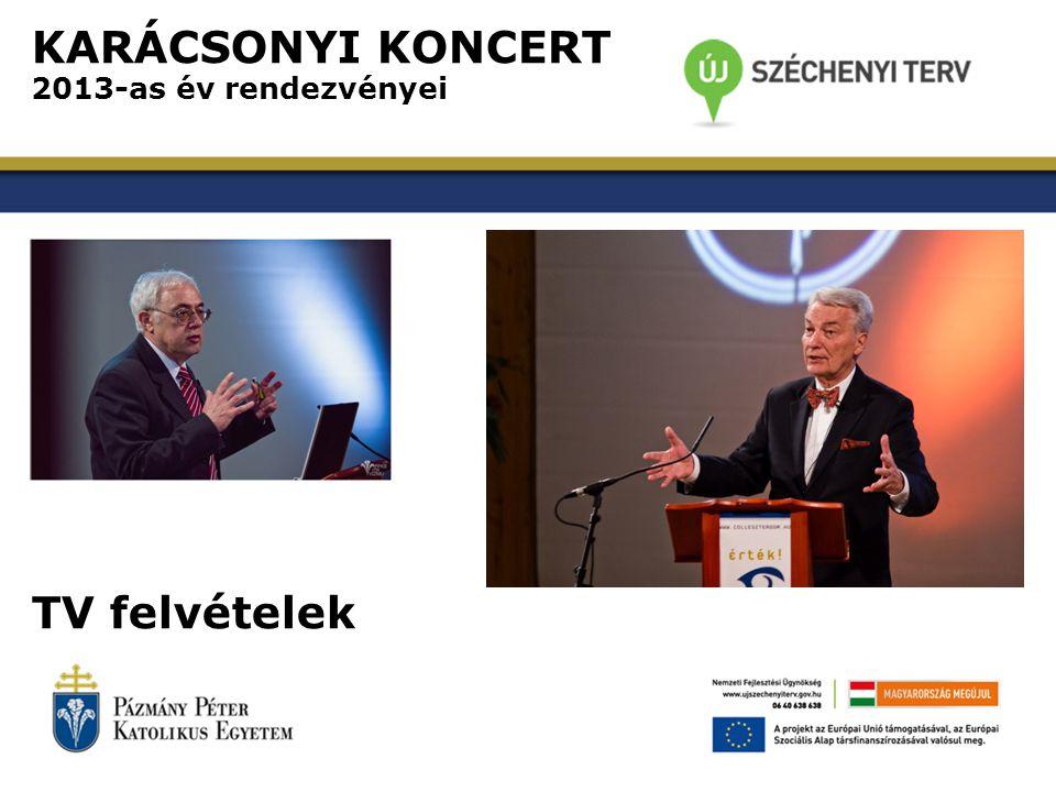 KARÁCSONYI KONCERT 2013-as év rendezvényei TV felvételek