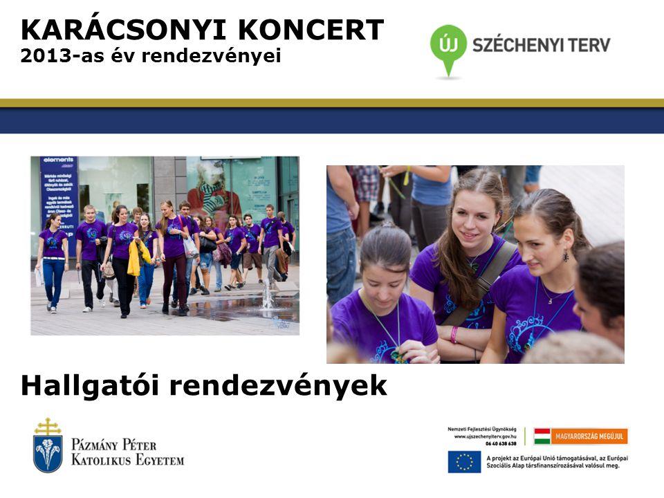 KARÁCSONYI KONCERT 2013-as év rendezvényei Hallgatói rendezvények