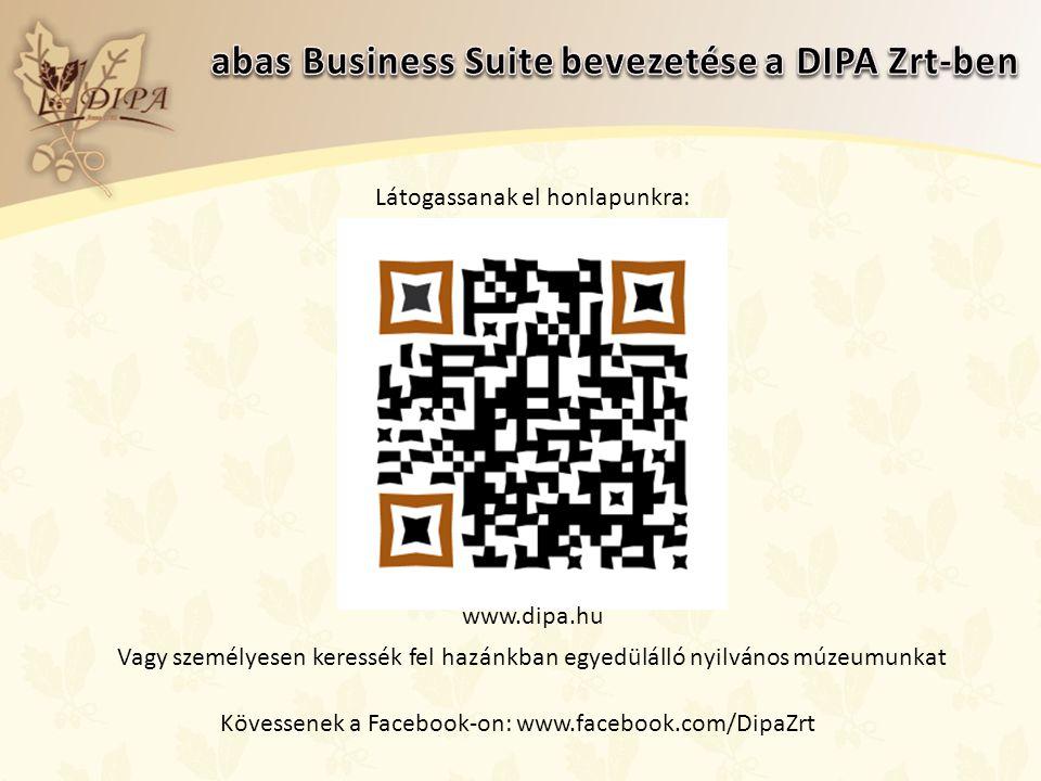 Látogassanak el honlapunkra: www.dipa.hu Kövessenek a Facebook-on: www.facebook.com/DipaZrt Vagy személyesen keressék fel hazánkban egyedülálló nyilvános múzeumunkat