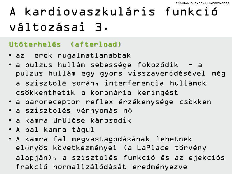 TÁMOP-4.1.2-08/1/A-2009-0011 A kardiovaszkuláris funkció változásai 3.