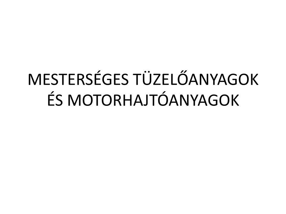 MESTERSÉGES TÜZELŐANYAGOK ÉS MOTORHAJTÓANYAGOK