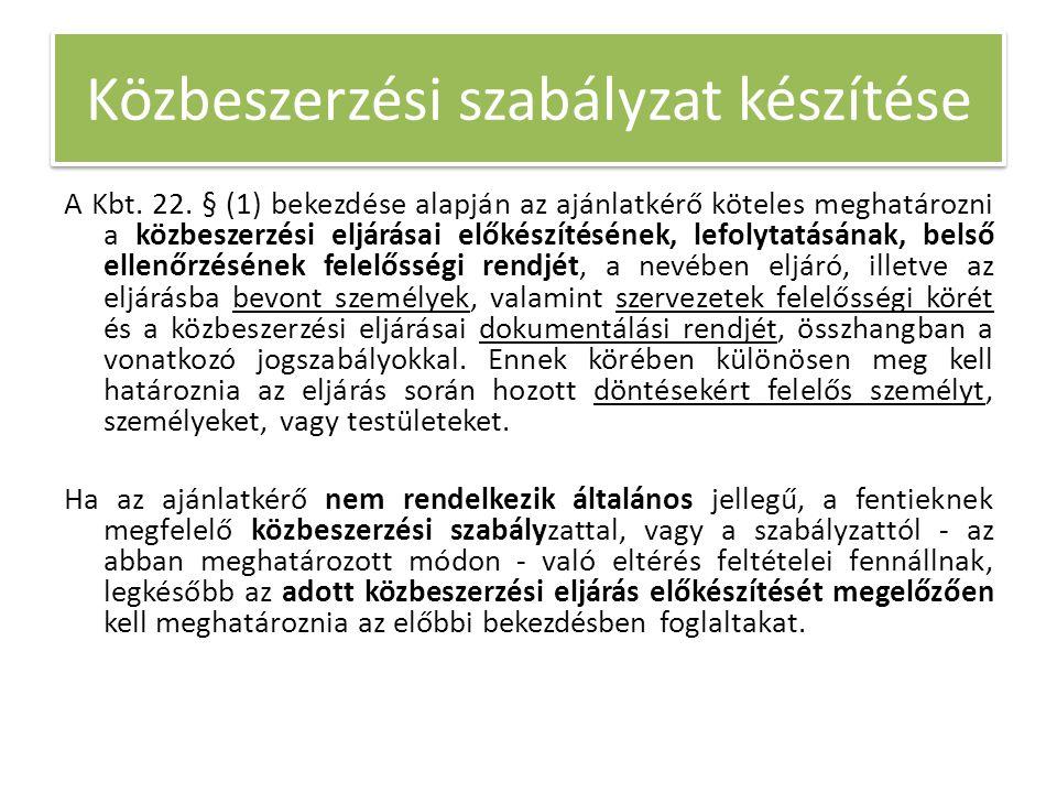 Közbeszerzési szabályzat készítése A Kbt. 22.