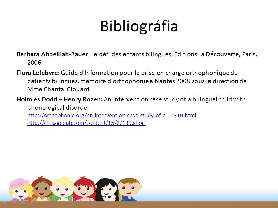 Bibliográfia Barbara Abdelilah-Bauer: Le défi des enfants bilingues, Éditions La Découverte, Paris, 2006 Flora Lefebvre: Guide d'Information pour la p
