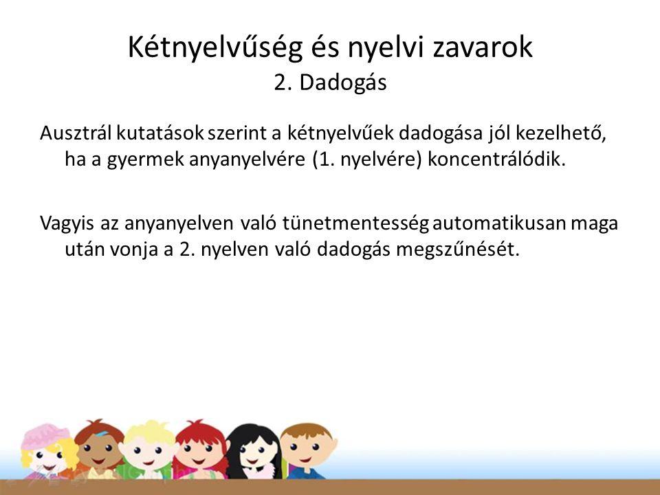 Kétnyelvűség és nyelvi zavarok 2.
