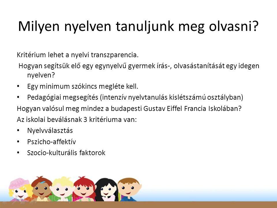 Milyen nyelven tanuljunk meg olvasni.Kritérium lehet a nyelvi transzparencia.