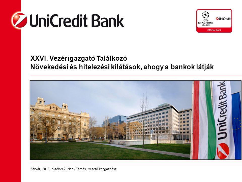 Sárvár, 2013. október 2. Nagy Tamás, vezető közgazdász Növekedési és hitelezési kilátások, ahogy a bankok látják XXVI. Vezérigazgató Találkozó