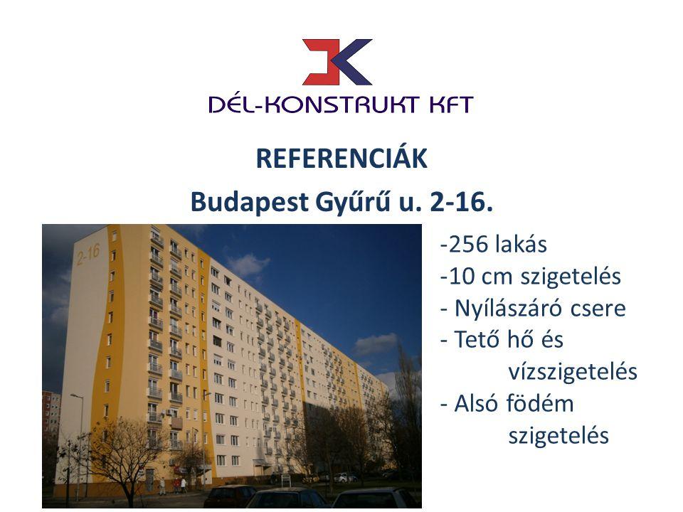 + REFERENCIÁK Budapest Gyűrű u. 2-16. -256 lakás -10 cm szigetelés - Nyílászáró csere - Tető hő és vízszigetelés - Alsó födém szigetelés