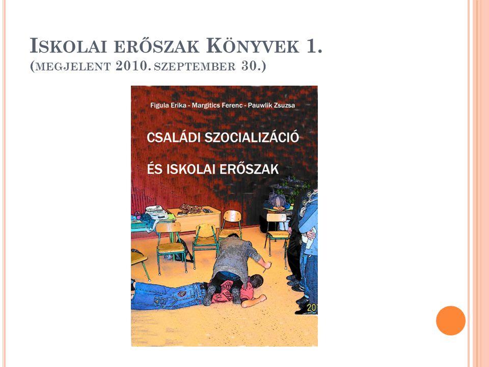 I SKOLAI ERŐSZAK K ÖNYVEK 1. ( MEGJELENT 2010. SZEPTEMBER 30.)
