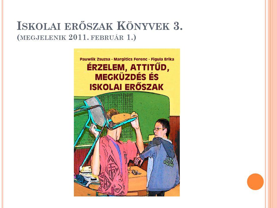 I SKOLAI ERŐSZAK K ÖNYVEK 3. ( MEGJELENIK 2011. FEBRUÁR 1.)
