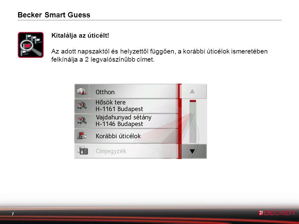 8 Intuitív menü Kifejezetten felhasználóbarát.