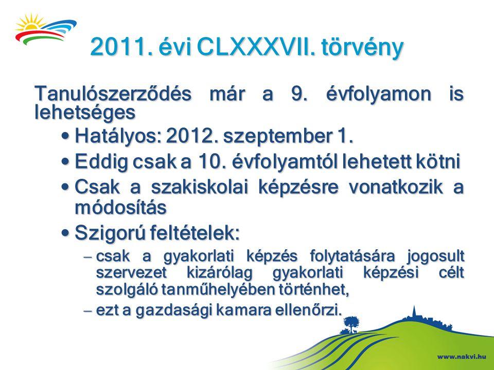 2011. évi CLXXXVII. törvény Tanulószerződés már a 9. évfolyamon is lehetséges • Hatályos: 2012. szeptember 1. • Eddig csak a 10. évfolyamtól lehetett
