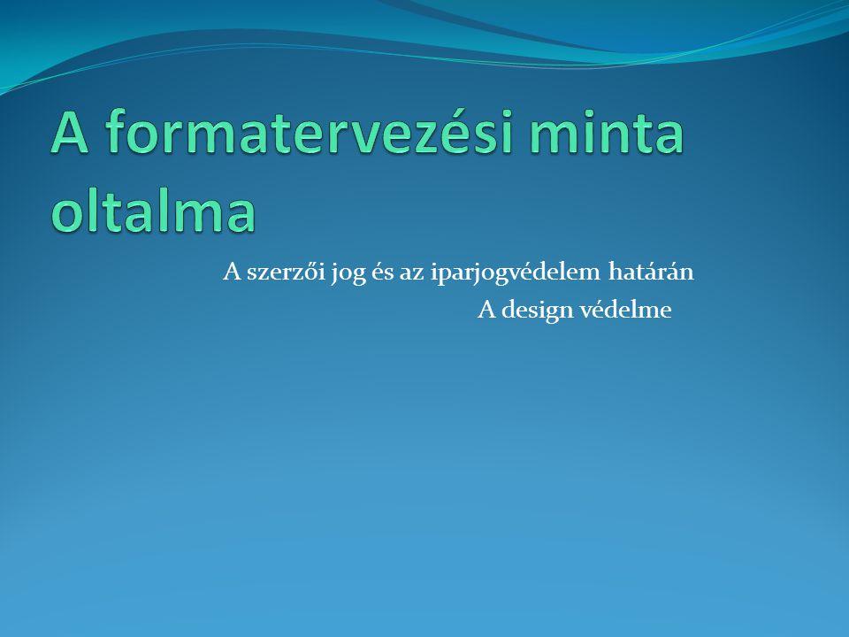A szerzői jog és az iparjogvédelem határán A design védelme