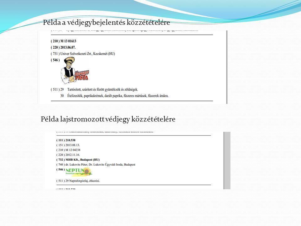 Példa a védjegybejelentés közzétételére Példa lajstromozott védjegy közzétételére