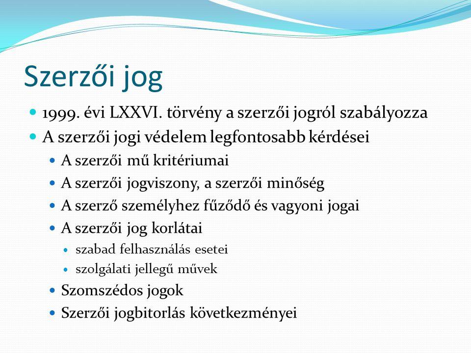Szerzői jog  1999.évi LXXVI.