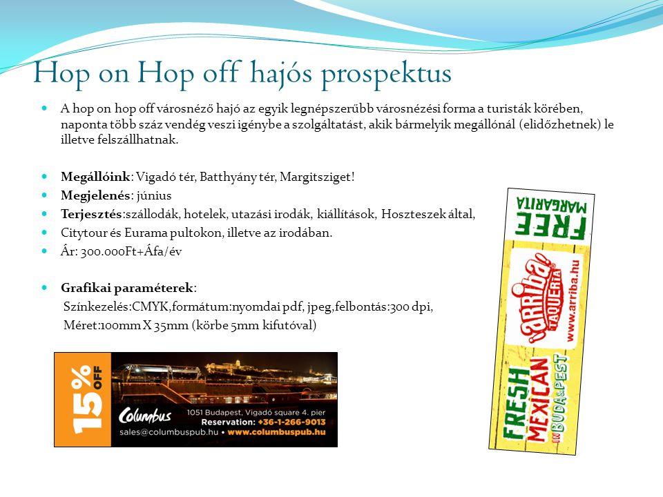 Hop on Hop off hajós prospektus  A hop on hop off városnéző hajó az egyik legnépszerűbb városnézési forma a turisták körében, naponta több száz vendé