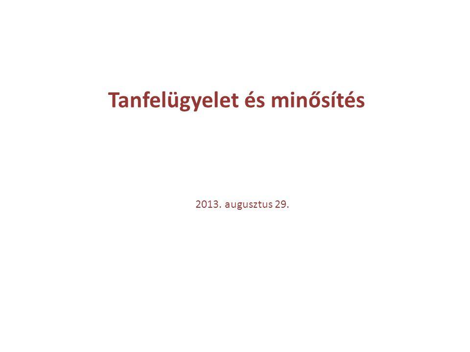 Tanfelügyelet és minősítés 2013. augusztus 29.