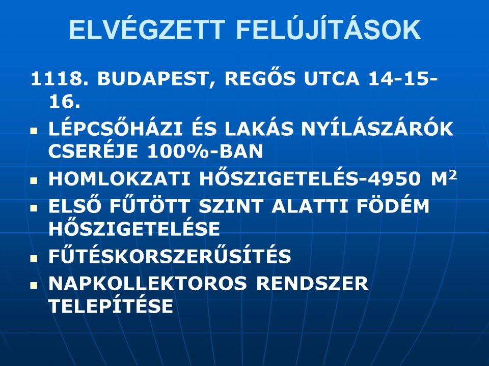 ELVÉGZETT FELÚJÍTÁSOK 1118.BUDAPEST, REGŐS UTCA 14-15- 16.