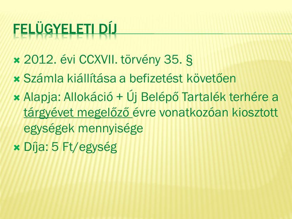  2012. évi CCXVII. törvény 35. §  Számla kiállítása a befizetést követően  Alapja: Allokáció + Új Belépő Tartalék terhére a tárgyévet megelőző évre