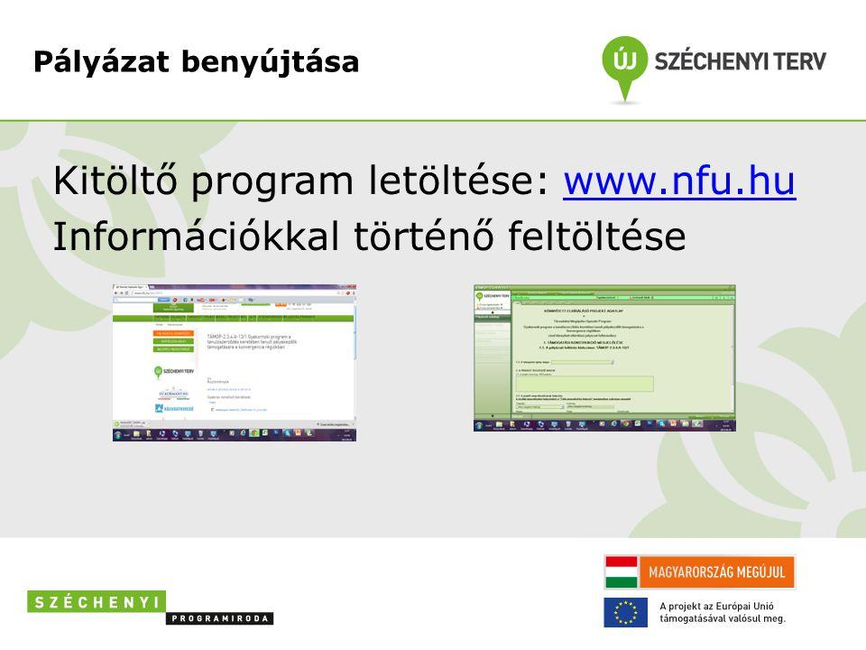 Pályázat benyújtása Kitöltő program letöltése: www.nfu.huwww.nfu.hu Információkkal történő feltöltése
