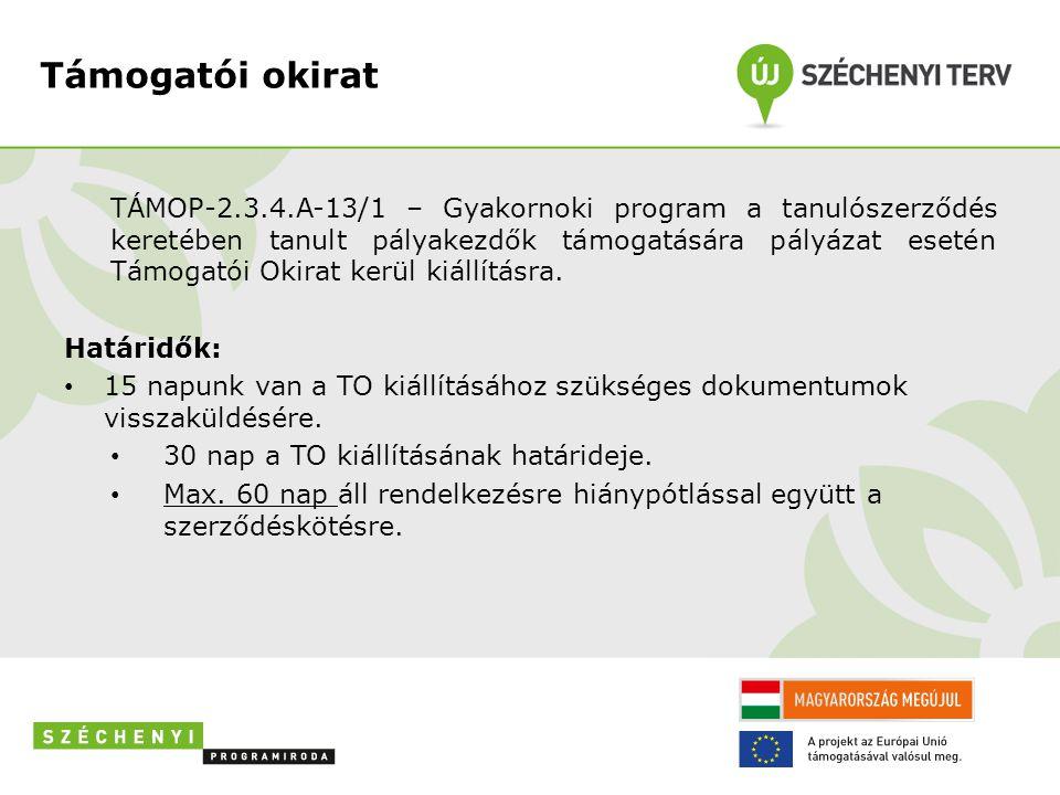 Támogatói okirat TÁMOP-2.3.4.A-13/1 – Gyakornoki program a tanulószerződés keretében tanult pályakezdők támogatására pályázat esetén Támogatói Okirat kerül kiállításra.
