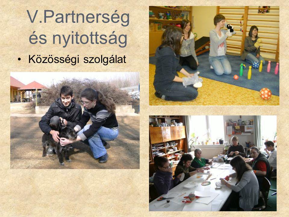 V.Partnerség és nyitottság •Közösségi szolgálat